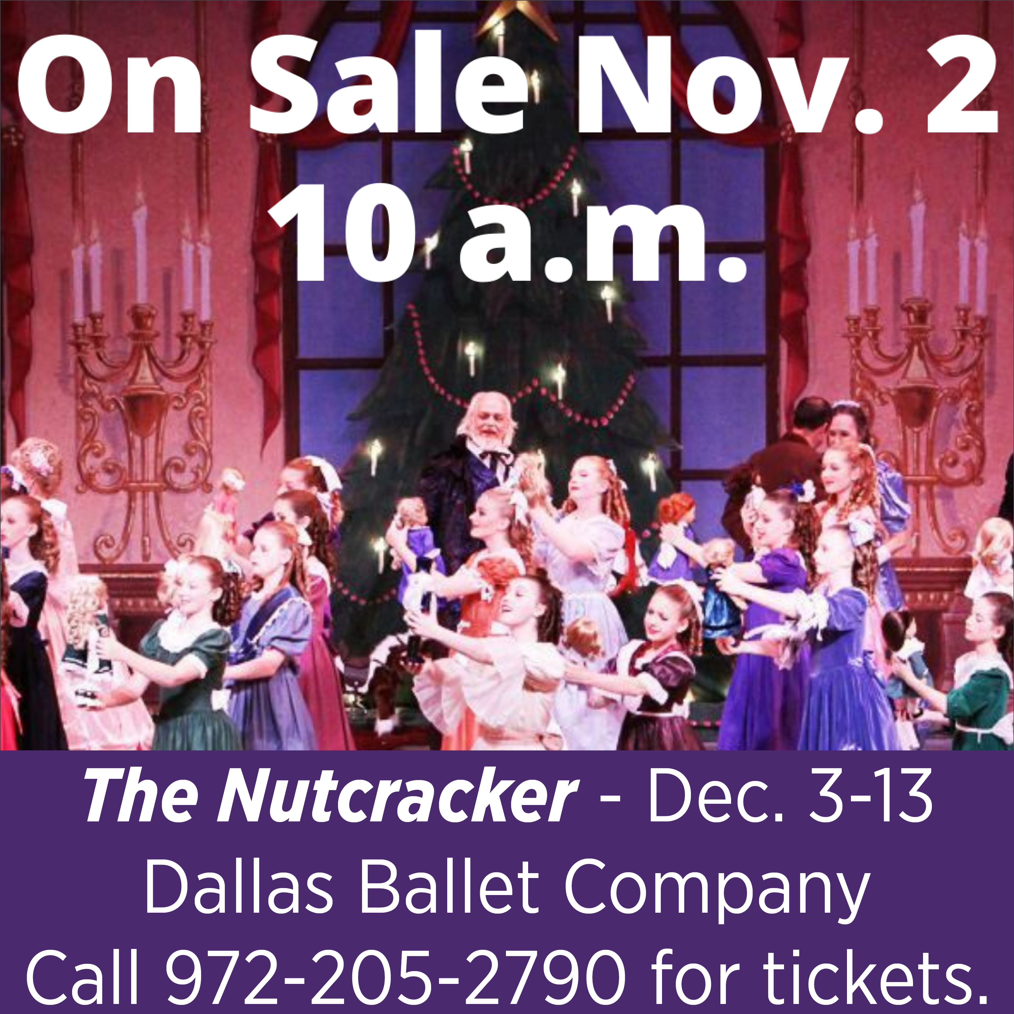 """The Nutcracker"" - Dec. 3-13 - Call 972-205-2790 for tickets."